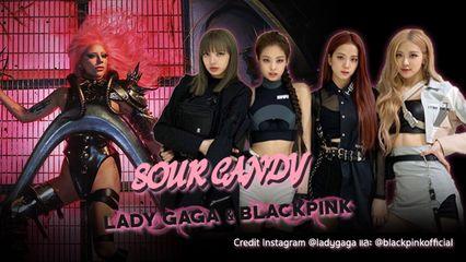 ปั๊วะไร้ข้อกังขา! Sour Candy เพลงใหม่ LADYGAGAxBLACKPINK ติดชาร์ตอันดับ1 ใน 57 ประเทศทั่วโลก